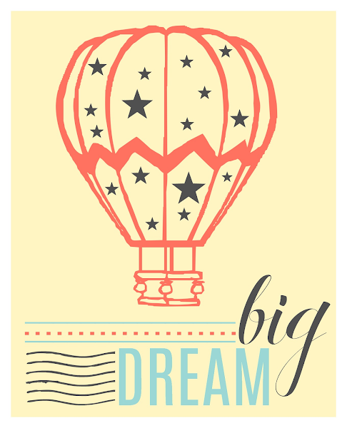 Dream Big Printable from Blissful Roots