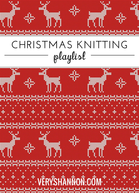 Christmas Knitting Playlist || VeryShannon.com #music #christmas #knitting