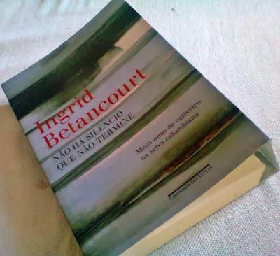 """livro """"Não há silêncio que não termine"""" de Ingrid Betancourt."""