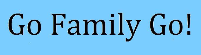 Go Family Go!