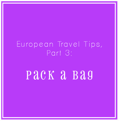 Tips and Resources for Packing for a European Vacation