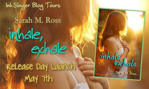 RELEASE DAY GIVEAWAY: Inhale Exhale by Sarah M. Ross