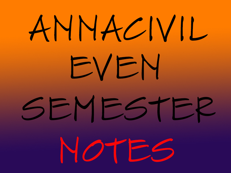 ANNA UNIVERSITY EVEN SEMESTER NOTES