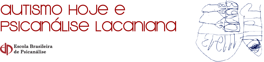 AUTISMO E PSICANÁLISE LACANIANA