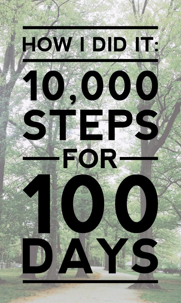 how I did it: 10,000 steps for 100 days.