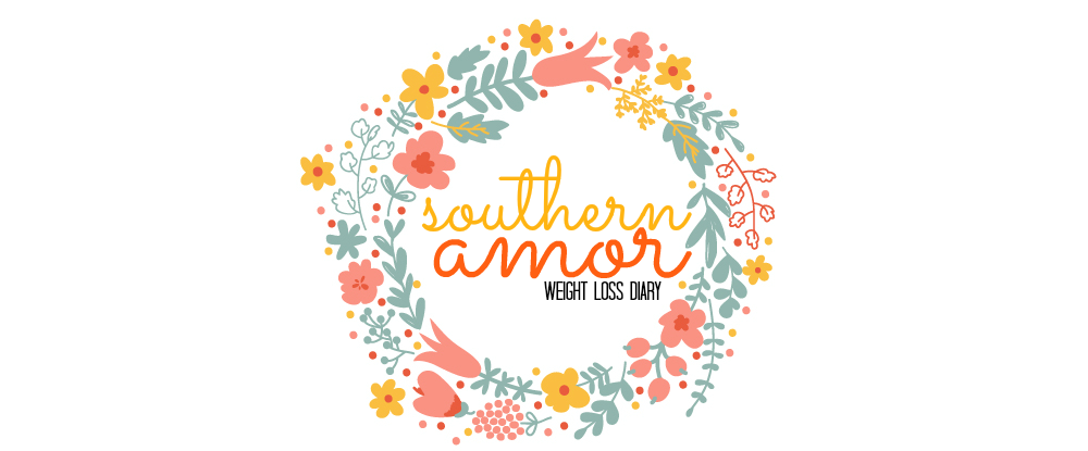 SOUTHERN AMOR : Weight Loss Diary