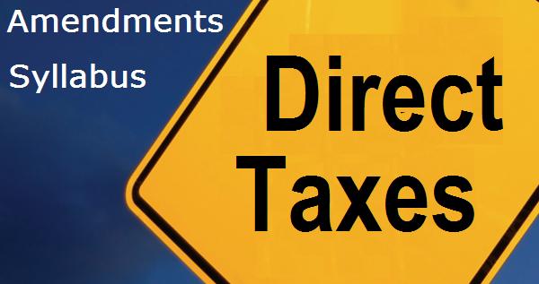 CA Final Direct Tax Amendments
