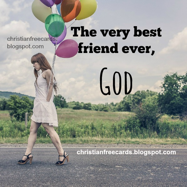The very best friend ever, God | Free Christian Cards