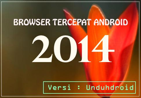 Browser Tercepat Android Versi Unduhdroid