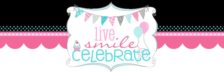 Live Smile Celebrate