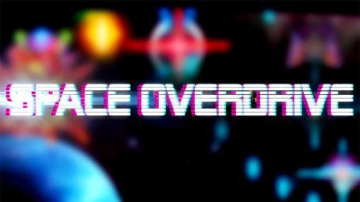 Space Overdrive v1.0 APK Full