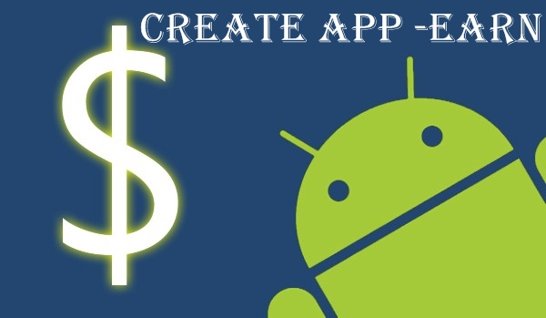 MAKE MONEY BY CREATING PHONE APPS