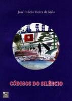 Códigos do silêncio - José Inácio Vieira de Melo
