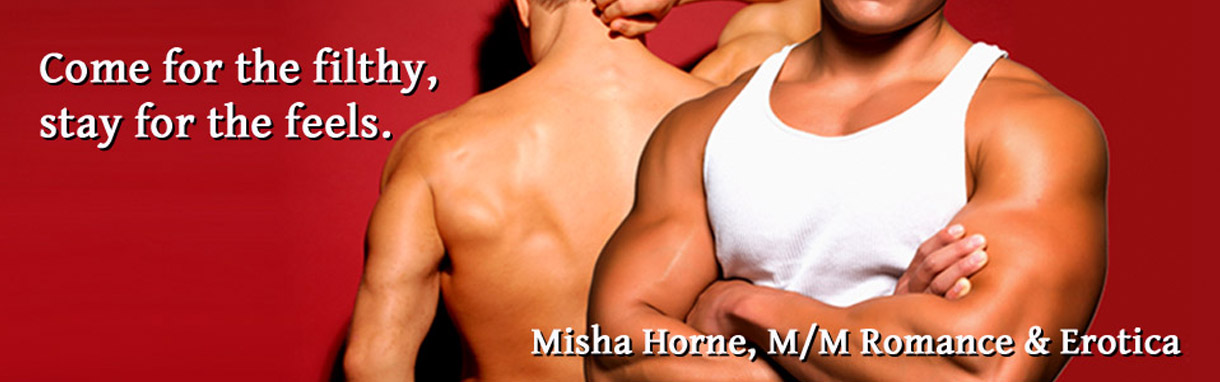 Misha Horne: M/M Erotica and Erotic Romance... with Spanking