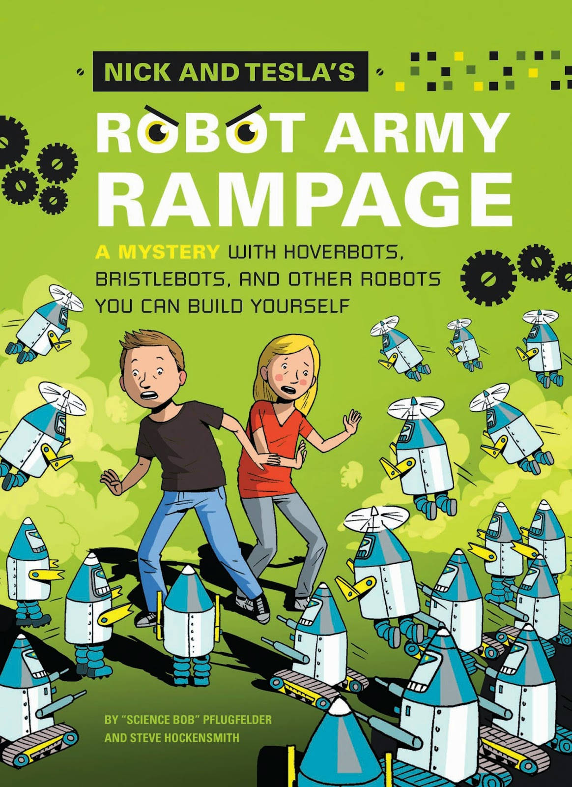 Book cover: Nick and Tesla's Robot Army Rampage by 'Science Bob' Pflugfelder and Steve Hockensmith. Cartoon rendition of a boy and girl standing, arms up and alarmed expressions on their faces, as an army of knee-high flying and marching robots advances on them from left, right and front.