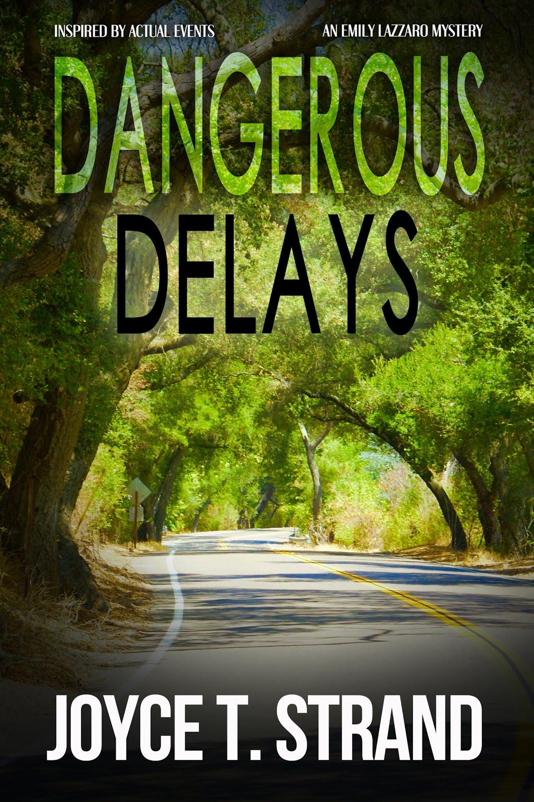 Dangerous Delays