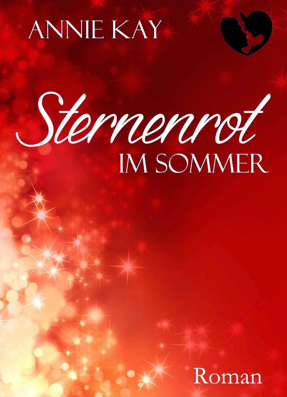 http://www.amazon.de/Sternenrot-Im-Sommer-Annie-Kay-ebook/dp/B00J68QEC0/ref=sr_1_1?ie=UTF8&qid=1419089671&sr=8-1&keywords=sternenrot