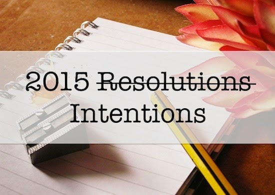 My 2015 intentions: Part 2