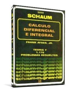 Cálculo Diferencial e Integral, Serie Schaum   Frank Ayres Jr.