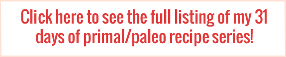31 days of primal and paleo recipes