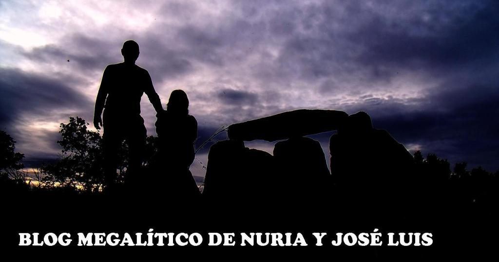 BLOG MEGALÍTICO DE NURIA Y JOSE LUIS