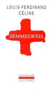 Louis-Ferdinand Céline - Semmelweis - Thèse de médecine 1924