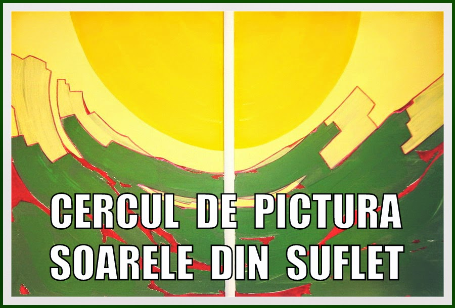CERCUL DE PICTURA - SOARELE DIN SUFLET