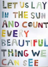 let-us-lay-in-the-sun-and-count-every-beautiful-thing-we-can-see-quote-saying