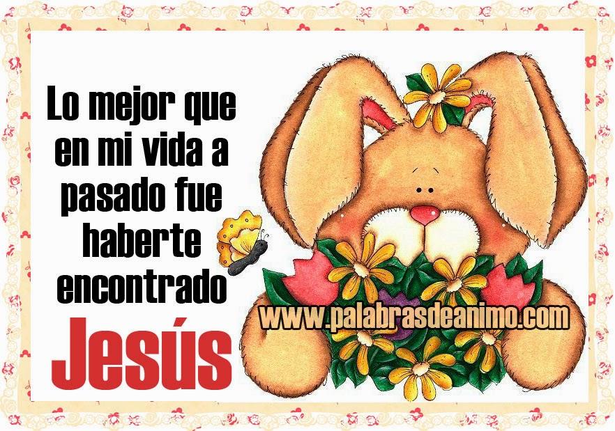 Lo mejor que en mi vida a pasado fue encontrarte JESÚS