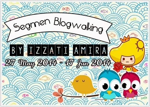 Segmen Blogwalking By Izzati Amira