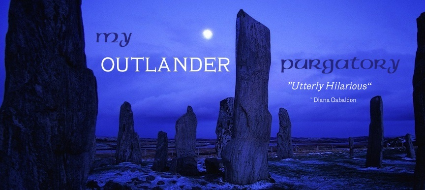 My OUTLANDER Purgatory