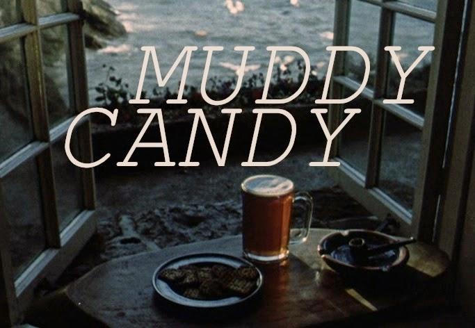 muddy candy