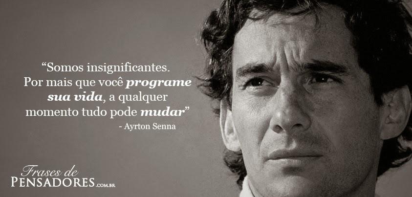Frases Ayton Senna Programe Sua Vida Mudar