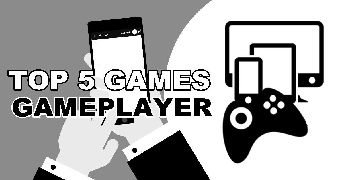 TOP 5 JOGOS | GAMEPLAYER