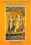 A Igreja dos Apóstolos e dos Mártires... Vol. I (Daniel Rops)