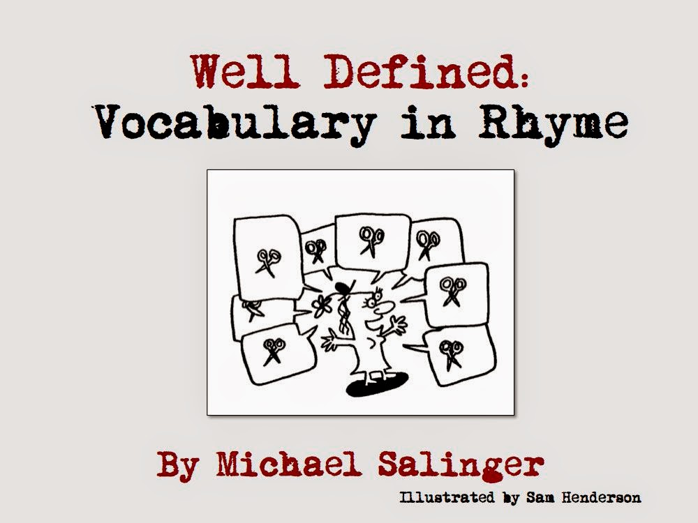 http://www.teacherspayteachers.com/Product/Well-Defined-Vocabulary-in-Rhyme-a-Heads-Up-book-by-Michael-Salinger-1484536