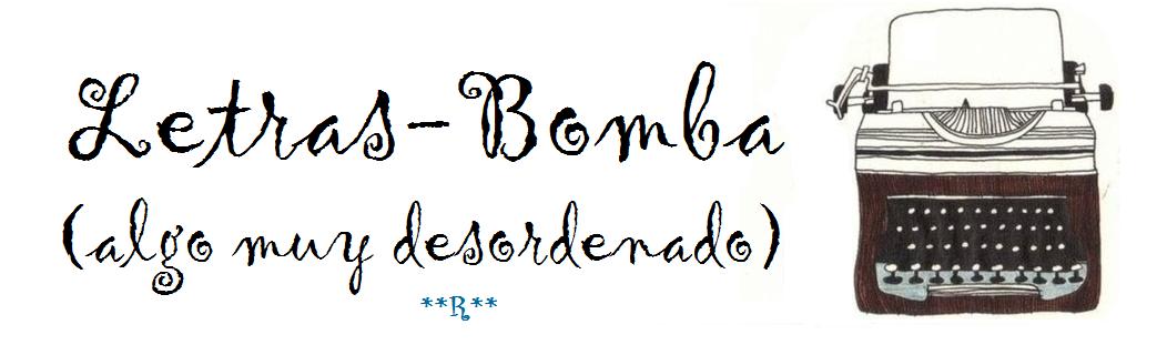 Letras-Bomba (algo muy desordenado)