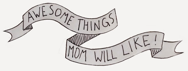 Awesome Things Mom Will Like