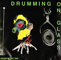 Drumming on Glass - Asparagus Tea (1990, Aurora)
