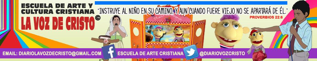 """Escuela de Arte y Cultura Cristiana """" La Voz de Cristo """""""