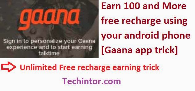 Earn 100 and More free recharge using your android phone [Gaana app trick]
