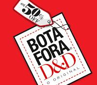 Bota Fora D&D 50%Off www.botaforaded.com.br