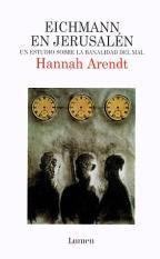 Hannah Arendt - Eichmann en Jerusalén