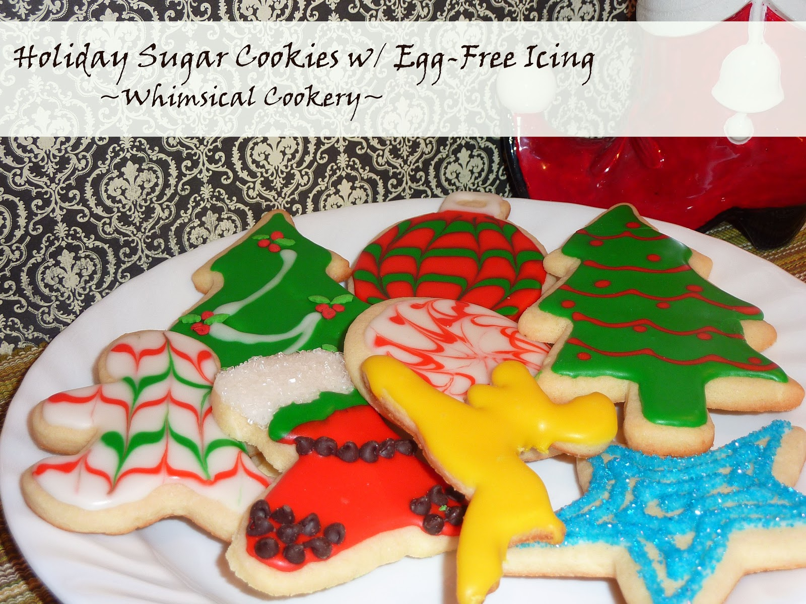 http://whimsicalcookery.blogspot.co.uk/2012/12/holiday-sugar-cookies-w-egg-free-faux.html