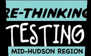 Re-Thinking Testing: Mid-Hudson