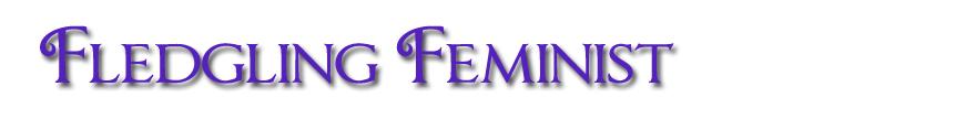 Fledgling Feminist