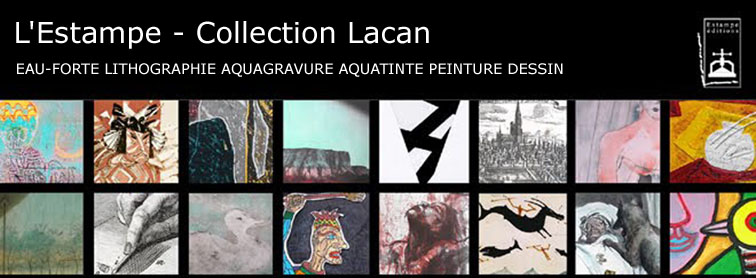 L'Estampe - galerie d'art et édtieur  & Collection Lacan