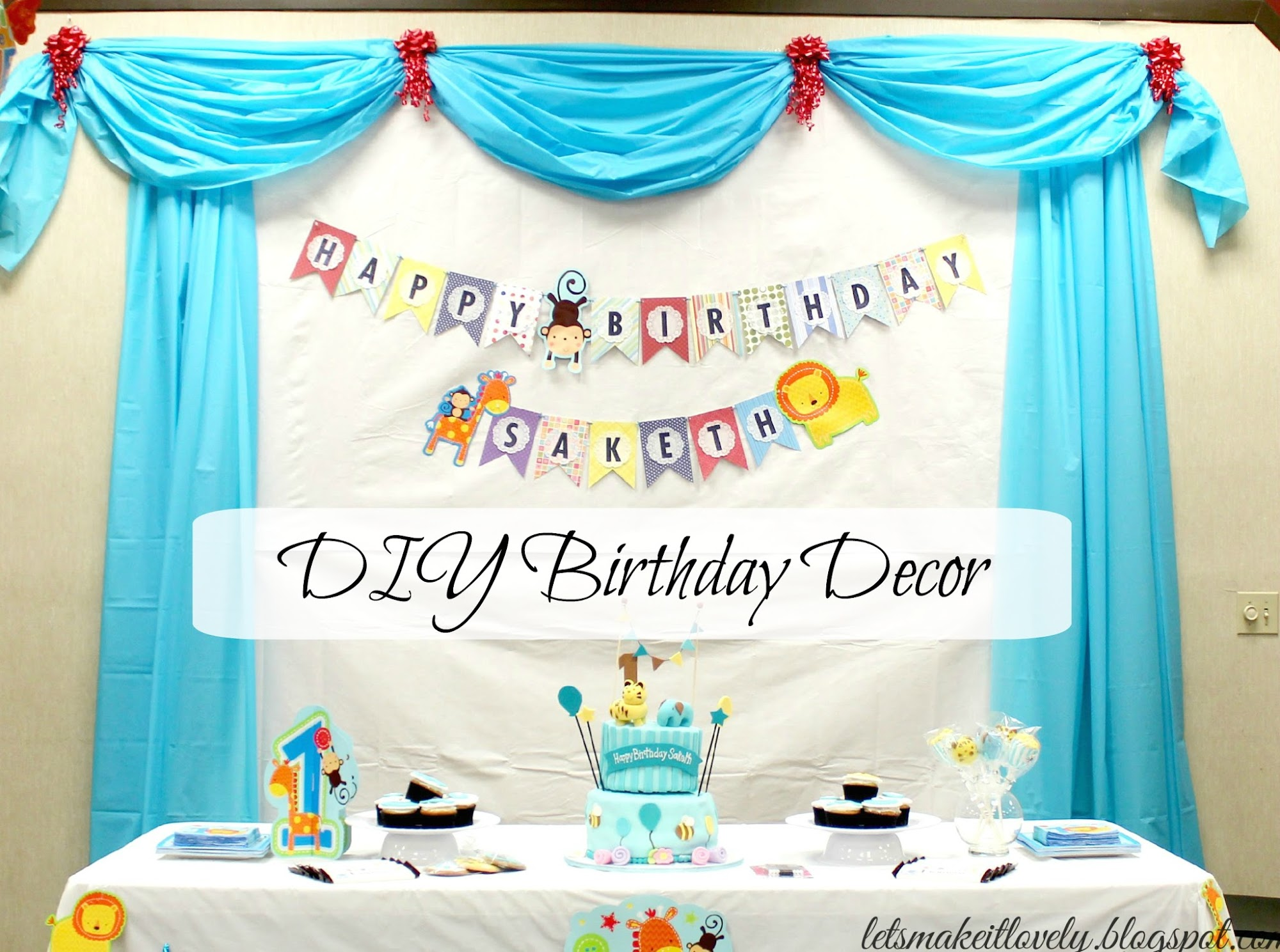 Lets make it lovely DIY Birthday Party Backdrop Decor and More