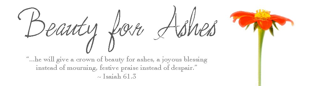 """Beauty from Ashes"""