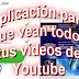 Wips - Aplicación para que vean todos tus vídeos de Youtube